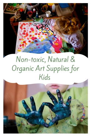 Non-toxic, Natural Organic Art Supplies for Kids