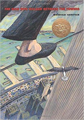The Man Who Walked Between The Towers Mordecai Gerstein Philippe Petit Picture Book Children Caldecott Medal Winner