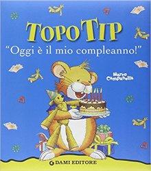 Topo Tip. Oggi è il mio compleanno! Marco Campanella