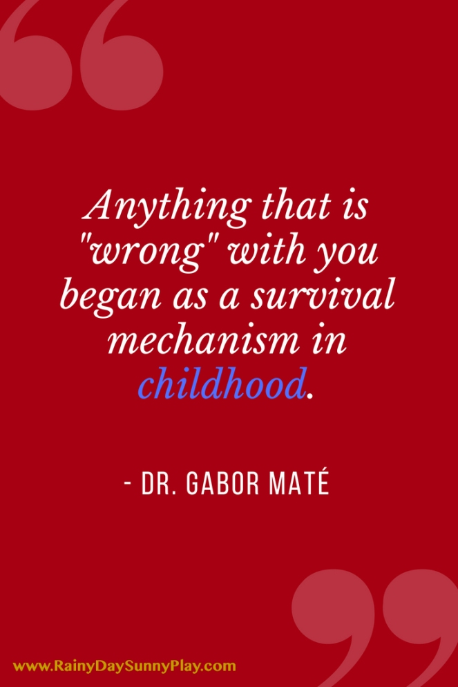 Dr. Gabor Mate Quote Childhood